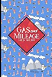 Gas & Mileage Log Book: Mileage Counter For Car, Mileage Notebook, Gas & Mileage Tracker, Cute Winter Skiing Cover (Gas & Mileage Log Notebook) (Volume 7)