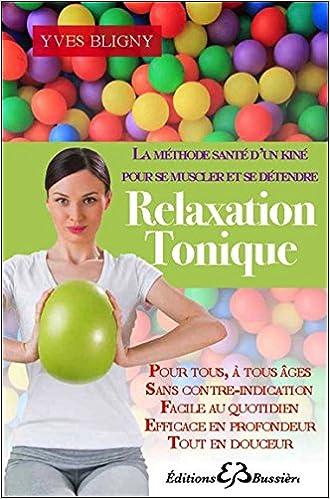 Relaxation Tonique - La méthode santé d'un kiné pour se muscler et se détendre pdf