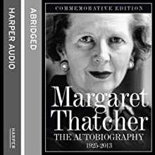 The Autobiography | Livre audio Auteur(s) : Margaret Thatcher Narrateur(s) : Margaret Thatcher