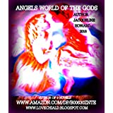 Angels World Of The Gods: Part 2 of Love and Destruction Angels World of The Gods (Love and Destruction ( Part 1 Escape from Eternity & Loves a Killer part 3)
