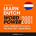 Learn Dutch: Word Power 2001: Intermediate Dutch Hörbuch von Innovative Language Learning Gesprochen von: DutchPod101.com
