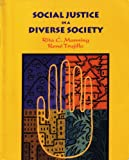 Social Justice in a Diverse Society, Manning, Rita C. and Trujillo, Rene, Jr., 1559344113