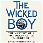 The Wicked Boy | Kate Summerscale