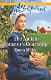 The Amish Spinster's Courtship (Love Inspired)