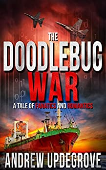 The Doodlebug War: a Tale of Fanatics and Romantics (Frank Adversego Thrillers Book 3) by [Updegrove, Andrew]