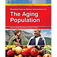 Bioactive Food as Dietary Interventions for the Aging Population: Bioactive Foods...