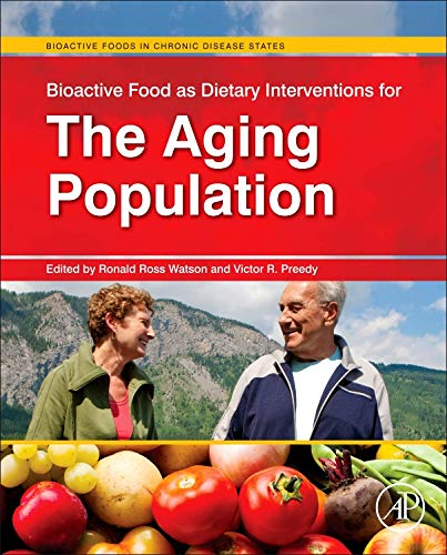 (Bioactive Food as Dietary Interventions for the Aging Population: Bioactive Foods in Chronic Disease States)