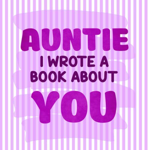 Auntie I Wrote a Book About You: Aunt Fill in the blank personalized book with prompts about what I love about my Aunt | Aunt's Birthday & Christmas Gifts from Niece & Nephew (Ideas Homemade Dad For Christmas)