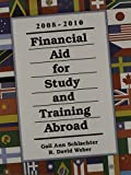 Financial Aid for Study and Training Abroad, Gail Ann Schlachter and R. David Weber, 1588411893