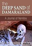 The Deep Sand of Damaraland - A Journal of Namibia (African Raindrop Series Book 2)