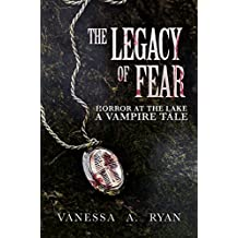 The Legacy of Fear (Horror at the Lake (A Vampire Tale) Book 1)