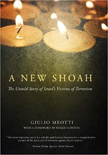 A new shoah the untold story of israels victims of terrorism a new shoah the untold story of israels victims of terrorism giulio meotti 9781594034770 amazon books fandeluxe Gallery