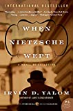 When Nietzsche Wept: A Novel of Obsession