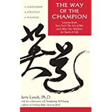 Way of the Champion: Lessons from Sun Tzu's the Art of War and Other Tao Wisdom for Sports & Life