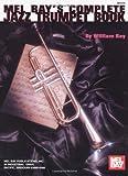 Complete Jazz Trumpet Book, William Bay, 0786602805
