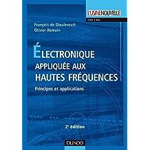 Électronique appliquée aux hautes fréquences - 2e éd. : Principes et applications (Principes électroniques) (French Edition)