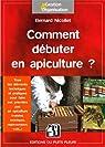Comment débuter en apiculture ? par Nicollet