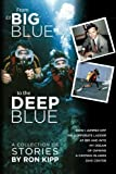From 'Big Blue' to the Deep Blue:: How I Jumped Off the...