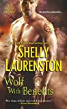Front cover for the book Wolf with Benefits by Shelly Laurenston