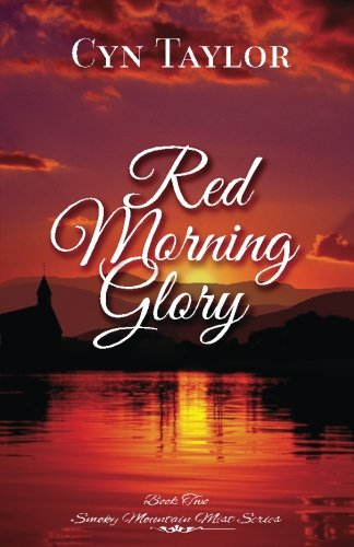 Red Morning Glory (Smoky Mountain Mist Series) (Volume 2) (2 Vol Glory Morning)