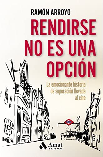 Descargar gratis Rendirse No Es Una Opción de Ramón Arroyo Prieto