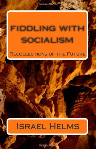 Download Fiddling with Socialism: Recollections of the Future pdf epub