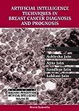 Artificial Intelligence Techniques In Breast Cancer Diagnosis & Prognosis