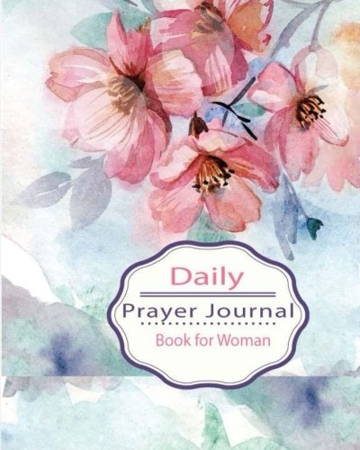 Daily Prayer Journal Book: Keeping a Prayer Journal Notebook Diary for 120 Days. Guide to Pray, Praise, Thanks, Serenity, Lords, Fervent, Prayerful, ... (Modern Calligraphy & Lettering) (Volume 2)
