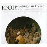 1001 peintures au Louvre de l'Antiquité au XIXe siècle