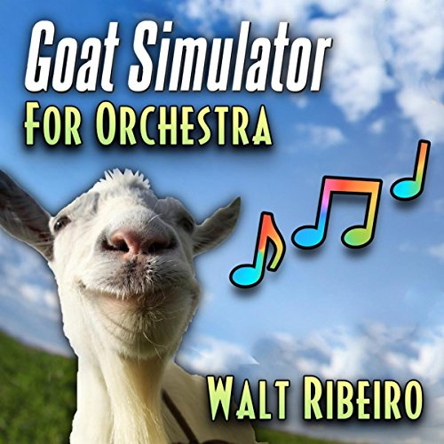 Secret Places Goat Simulator: Goat Simulator Theme Song For Orchestra By Walt Ribeiro On