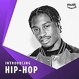 Introducing: Hip-Hop