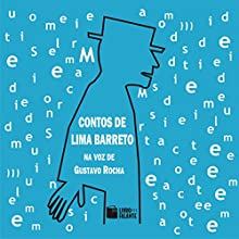 Contos de Lima Barreto [Tales of Lima Barreto] Audiobook by Lima Barreto Narrated by Gustavo Rocha