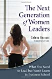 img - for The Next Generation of Women Leaders: What You Need to Lead but Won't Learn in Business School book / textbook / text book