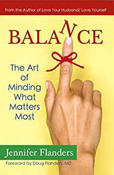 Balance: The Art of Minding What Matters Most by [Flanders, Jennifer]