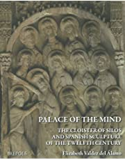 A Palace of the Mind: The Cloister of Silos and Spanish Sculpture of the Twelfth Century
