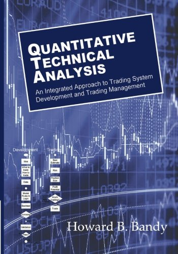 Quantitative Technical Analysis: An integrated approach to trading system development and trading management by Blue Owl Press, Incorporated