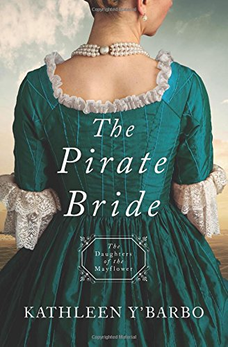 The Pirate Bride: Daughters of the Mayflower - Book 2 by Barbour Publishing Company
