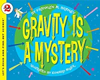 Gravity Is A Mystery (Let's-Read-and-Find-Out