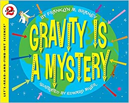Gravity Is a Mystery (Let's-Read-and-Find-Out Science 2): Dr