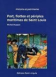 Image de Port, flottes et périples maritimes de Saint Louis
