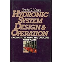 Hydronic System Design and Operation: A Guide to Heating and Cooling With Water