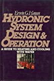 Hydronic System Design and Operation, Hansen, E. G., 0070260656
