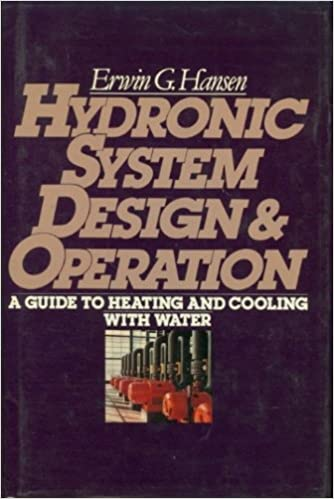 Hydronic System Design and Operation: A Guide to Heating and Cooling ...