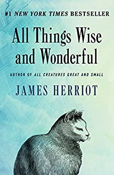 All Things Wise and Wonderful by [Herriot, James]