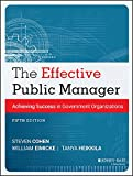 The Effective Public Manager: Achieving Success inGovernment Organizations, Fifth Edition