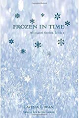 Frozen in Time (Alimanti) (Volume 1) Paperback