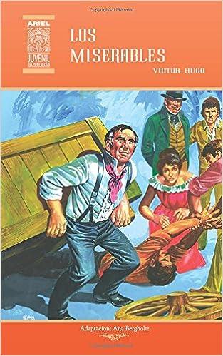 Amazon.com: Los miserables (Ariel Juvenil Ilustrada) (Volume 15) (Spanish Edition) (9789978181850): Ana Bergholtz, Victor Hugo, Tarquino Mejía, ...