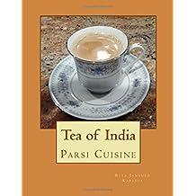 Tea of India: Parsi Cuisine (Volume 9)