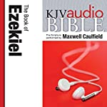 King James Version Audio Bible: The Book of Ezekiel | Zondervan