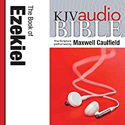 King James Version Audio Bible: The Book of Ezekiel